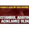 Erdoğan'a istifa sorusu! AKP'nin İstanbul adayı kim olacak?