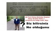 AK Parti Hatay Belediye Başkan Adayı İbrahim Güler e soruyoruz bu belge nedir. Diye