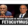 Türkiye'de bu da oldu: Emin Çölaşan ve Necati Doğru FETÖ'cüymüş!