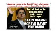 Akşener yanlış yolda Sedat Peker' silahlanma yapmıyor başkası yapıyor Sayın Meral Akşener