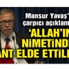 Mansur Yavaş: Allah'ın nimetinden bir katrilyon kar edildi