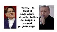 Türkiye de siyaset böyle olmaz siyasiler halkın öncülüğünü yapmalı gerginlik değil