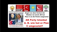 AK Party Istanbul A. B. wie hat er Plan C umgesetzt?