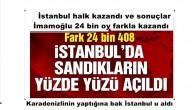 İstanbul da Halk kazandı ve sonuçlar. İmamoğlu 24 bin oy farkla kazandı