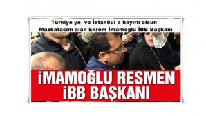 Türkiye ye ve İstanbul a hayırlı olsun Mazbatasını alan Ekrem İmamoğlu İBB Başkanı