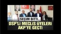 DSP'li meclis üyeleri AKP'ye geçti