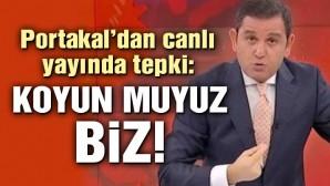 Fatih Portakal: Koyun muyuz biz!