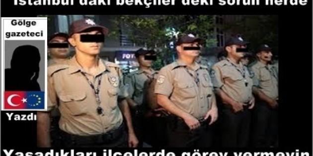 İstanbul daki bekçiler deki sorun nerde