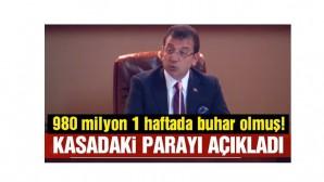 İmamoğlu açıkladı: 980 milyon lira 1 haftada buhar olmuş!