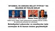 "İSTANBUL VE ANKARA MİLLET İTTİFAKI "" NA BİLEREK Mİ TESLİM EDİLDİ"