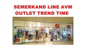 SEMERKAND LINE AVM OUTLET TREND TIME
