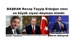 BAŞKAN Recep Tayyip Erdoğan a sinsi en büyük siyasi düşmanı kimdir