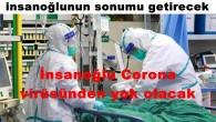 İnsanoğlu Corona virüsünden yok olacak