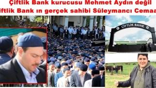 Çiftlik Bank kurucusu Mehmet Aydın değil Çiftlik Bank ın gerçek sahibi Süleymancı Cemaati'