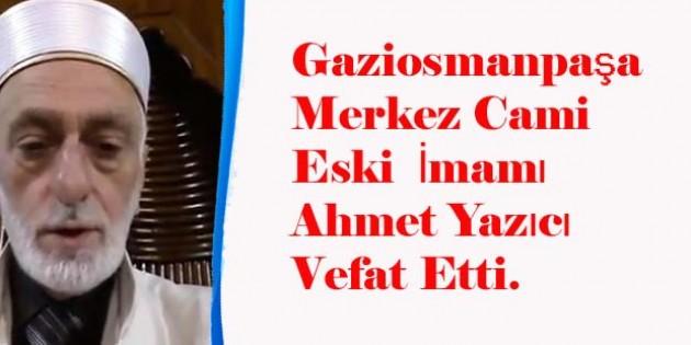AHMET YAZICI VEFAT ETTİ.