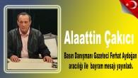 Alaattin Çakıcı Basın Danışmanı Gazeteci Ferhat Aydoğan aracılığı ile  bayram mesajı yayınladı.