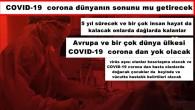 COVID-19  corona dünyanın sonunu mu getirecek