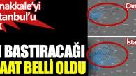 Karın bastıracağı yeni saat belli oldu. Önce Çanakkale'yi sonra İstanbul'u vuracak