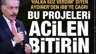 Bayrampaşa Belediye Başkanı Aydıner'den İBB'ye çağrı: Bu projeleri acilen bitirin