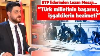 BTP liderinden Lozan Mesajı