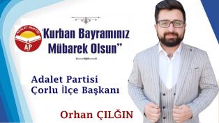 Çorlu ilçe Başkanı Orhan ÇILĞIN
