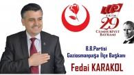 Büyük Birlik Partisi Gaziosmanpaşa İlçe Başkanı Fedai Karakol
