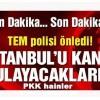 Hain eylemi TEM polisi önledi! 111 kilo patlayıcı ele geçirildi