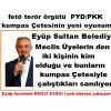Eyüp Sultan Belediye Meclis Üyelerin den iki kişinin kim olduğu ve bunların kumpas Çetesiyle çalıştıkları sanılıyor.
