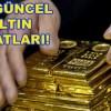 Altın fiyatları haftaya nasıl başladı! Çeyrek altın kaç lira oldu?