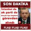 İstanbul da ak parti de birçok ilçe başkanı görevden alındı,