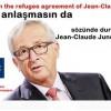 Mülteci anlaşmasın da sözünde dur Jean-Claude Juncker