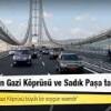 Osman Gazi Köprüsü ve SADIK PAŞA