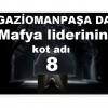 İST. GAZİOMANPAŞA DA mafya liderinin kot adı 8 numara…