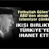 """Erdoğan, Gülen'in iadesini istemiyor"""""""