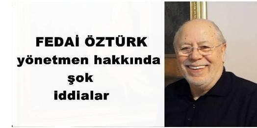 FEDAİ ÖZTÜRK yönetmen