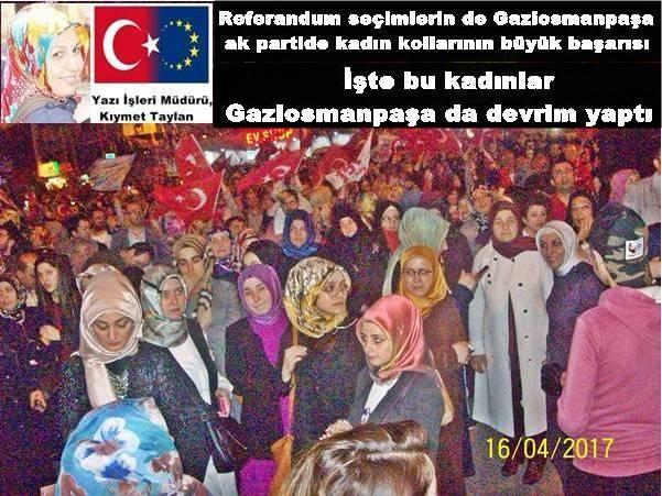 Referandum seçimlerin de Gaziosmanpaşa ak partide kadın kollarının büyük başarısı