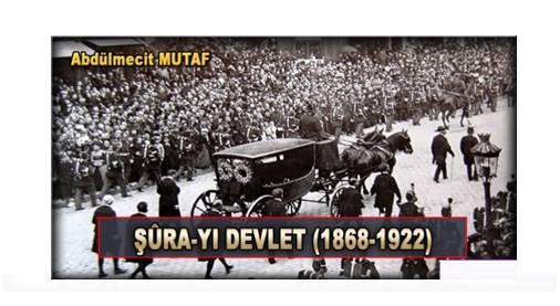ŞÛRA-YI DEVLET (1868-1922)
