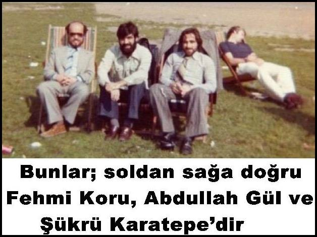 Abdullah Gül'ün kankası.