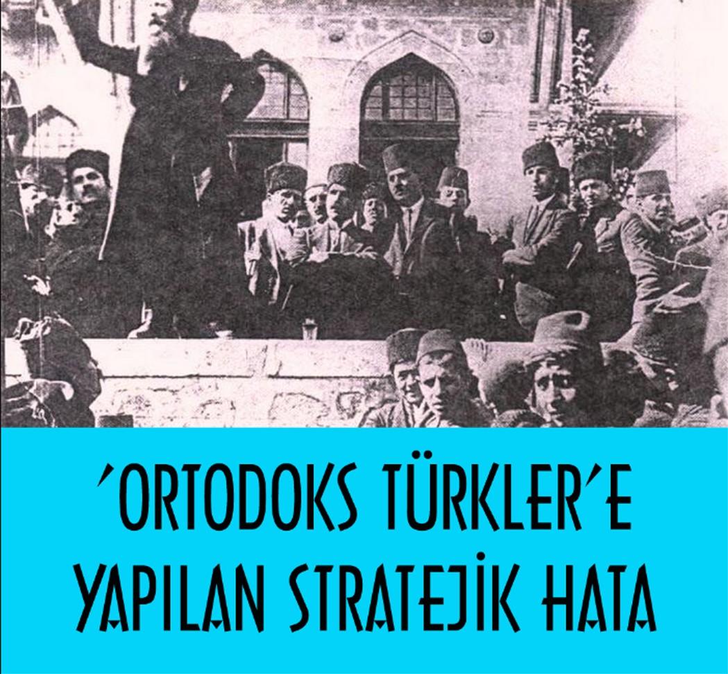 ortodoks türklere yapaılan hata